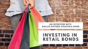 Retail bonds and Baillie Gifford Strategic Bond